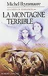 Les dames de Marsanges. Tome 2 : La montagne terrible par Peyramaure