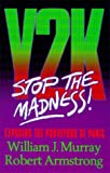 Stop the Y2K Madness!, William J. Murray and Robert Armstrong, 0940917041