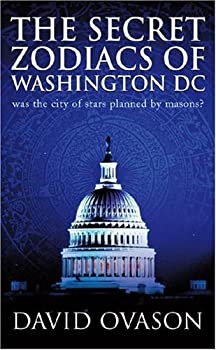 The Secret Zodiacs of Washington DC: Was the City of Stars Planned by Masons? 0099164728 Book Cover