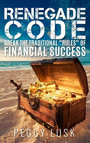Book: Renegade Code - Break the Traditional by Peggy A. Lusk
