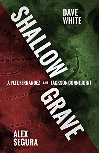 Shallow Grave: A Pete Fernandez/Jackson Donne Joint (A Polis Books Twist) by [Segura, Alex, White, Dave]
