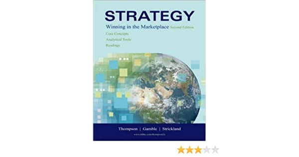 Crafting amp Executing Strategy The Quest for Competitive Advantage  Concepts and Cases Crafting amp Executing Strategy Text and Readings