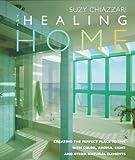 The Healing Home, Susy Chiazzari, 1570761043