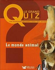 Le grand quid des connaissances :le monde animal par Gérard Chenuet