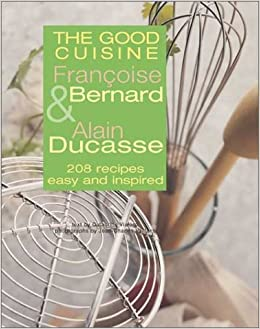 Amazon Fr The Good Cuisine 208 Recipes Easy And Inspired