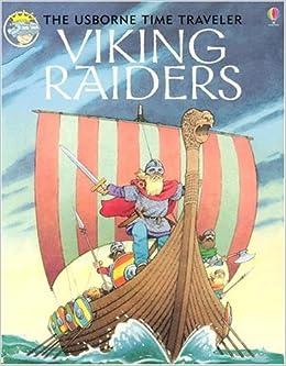 Viking Raiders (Usborne Time Traveler): Anne Civardi, James Graham ...