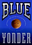 Blue Yonder : Kentucky : The United State of Basketball