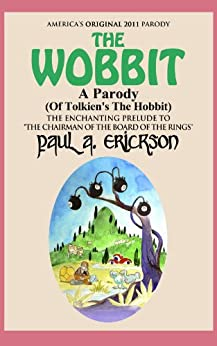 The Wobbit A Parody (Of The Hobbit) (The Wobbit: A Parody Series Book 1) by [Erickson, Paul]