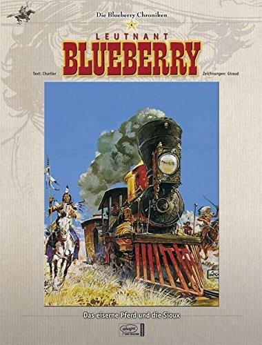 Blueberry Chroniken 04: Das eiserne Pferd und die Sioux Gebundenes Buch – 17. Januar 2007 Jean-Michel Charlier Jean Giraud Egmont Comic Collection 3770430514