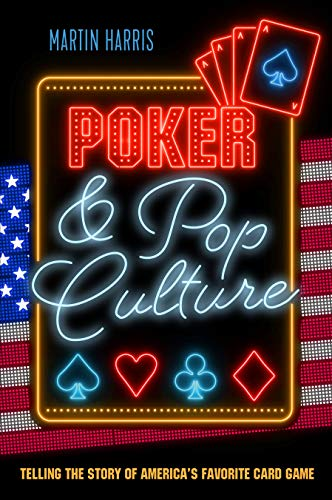 (Poker & Pop Culture: Telling the Story of America's Favorite Card Game)