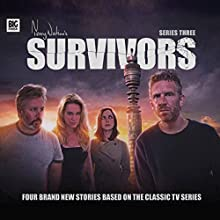 Survivors: Series 3 Performance by Jonathan Morris, Simon Clark, Andrew Smith, Matt Fitton Narrated by Carolyn Seymour, Richard Heffer, Chase Masterson, John Banks, Fiona Sheehan, Paul Thornley, Andrew French