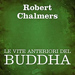 Le vite anteriori del Buddha [The Former Lives of Buddha]