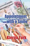 Appointment with a Smile, Kieran York, 1935627864