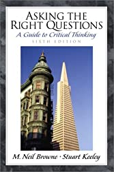 Asking the Right Questions: A Guide to Critical Thinking (6th Edition)