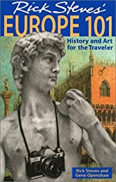 Rick Steves' Europe 101: History and Art for the Traveler (Rick Steves)