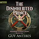 The Disinherited Prince: The Disinherited Prince Series, Book 1 Audiobook by Guy Antibes Narrated by Ralph Lister