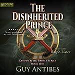 The Disinherited Prince: The Disinherited Prince Series, Book 1   Guy Antibes
