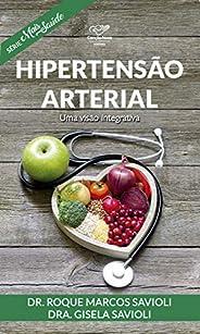 Hipertensão Arterial: Uma Visão Integrativa (Série Mais Saúde)