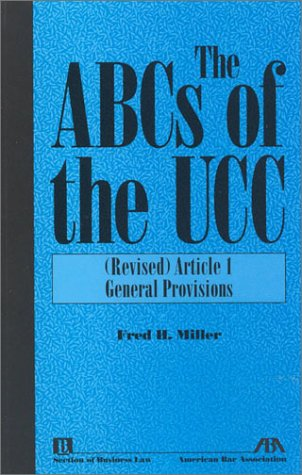 The ABCs of the UCC, Article 1: (Revised) General Provisions -