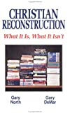Christian Reconstruction, Gary DeMar and Gary North, 0930464532
