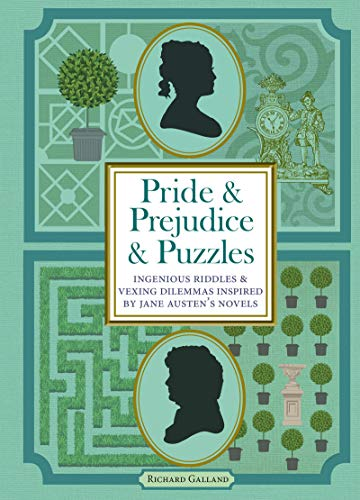 Pride & Prejudice & Puzzles: Ingenious Riddles & Conundrums Inspired by Jane Austen's Novels (Puzzle Books)