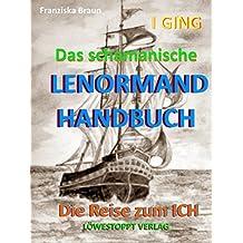 Das schamanische Lenormand Handbuch: Die Reise zum Ich (German Edition)