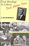 From Bondage to Liberty, Jim Rayburn, 0967389747