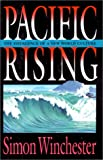 Pacific Rising : The Emergence of a New World Culture, Winchester, Simon, 0788155911