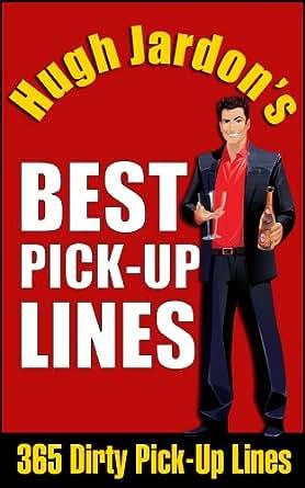 hugh jardon s best pick up lines 365 dirty pick up lines