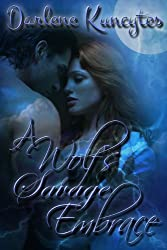 A Wolf's Savage Embrace (Book 2): The Supernatural Desire Series