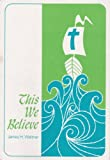 This We Believe, James Waltner, 0873038452