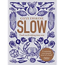 Slow: Food Worth Taking Time Over