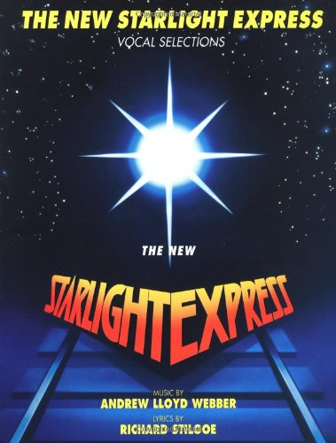 The New Starlight Express Vocal Selections