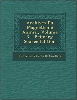Book Archives Du Magnétisme Animal, Volume 3