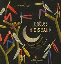 Drôles d'oiseaux : 17 poèmes à chanter, 19 poèmes à lire (1CD audio) par Thibault Maillé