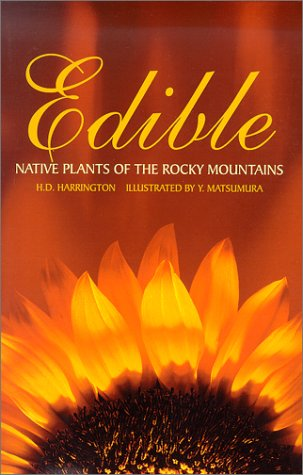 Edible Native Plants of the Rocky Mountains