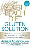 The South Beach Diet Gluten Solution, Arthur Agatston and Natalie Geary, 1623360455