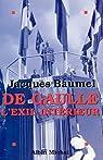 De Gaulle. L'exil intérieur par Baumel