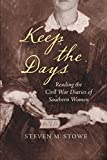 Image of Keep the Days: Reading the Civil War Diaries of Southern Women (Civil War America)