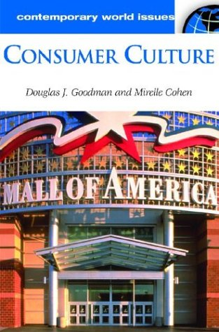 Consumer Culture: A Reference Handbook (Contemporary World Issues) pdf