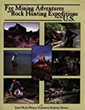 Fee Mining Adventures and Rock Hunting Expeditions in the U. S., James Monaco and Jeannette Monaco, 0935182926