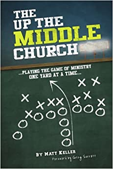 The Up the Middle Church: ...playing the game of ministry one yard at a time...
