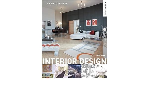 Interior Design A Practical Guide Jenny Gibbs 9780810992375 Books