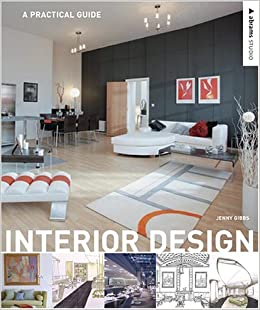 Interior Design A Practical Guide Abrams Studio Jenny Gibbs 9780810992375 Amazon Books