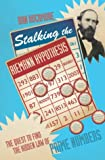 Stalking The Riemann Hypothesis: The Quest to Find the Hidden Law of Prime Numbers
