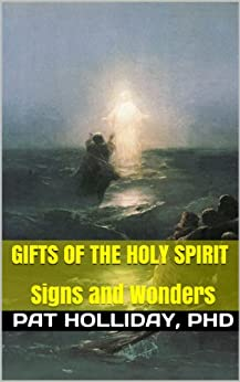 Gifts of the Holy Spirit (Pat Holliday, PhD) by [Holliday, Pat]