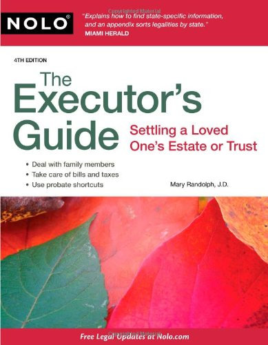 The Executor's Guide: Settling a Loved One's Estate or Trust pdf