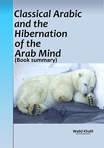 Classical Arabic  and  the Hibernation of the Arab Mind - Book summary
