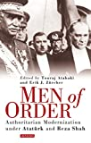 img - for Men of Order: Authoritarian Modernization Under Atat rk and Reza Shah book / textbook / text book