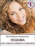 Shakira - Una mirada desde el corazón (Eris) (Spanish Edition)